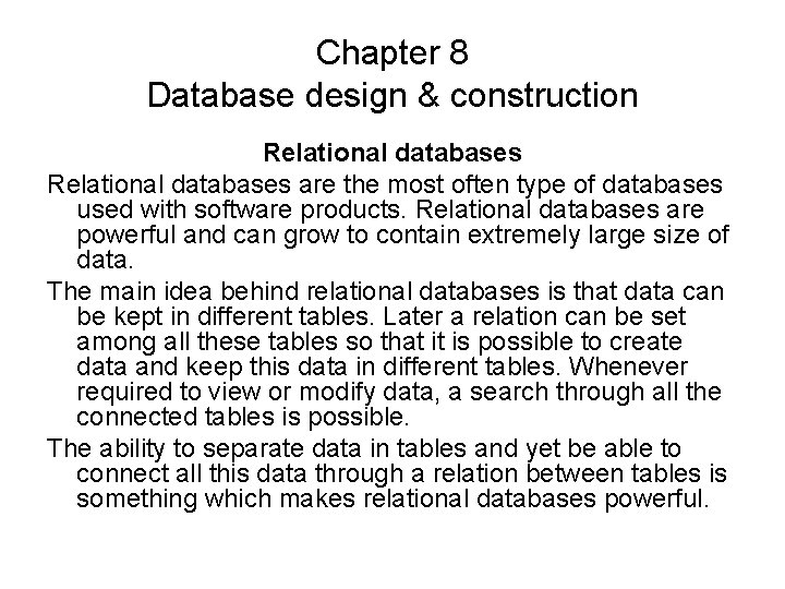 Chapter 8 Database design & construction Relational databases are the most often type of