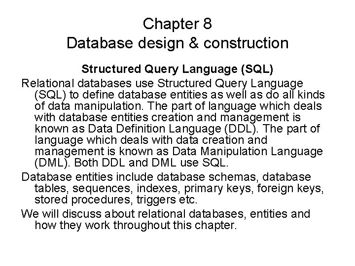 Chapter 8 Database design & construction Structured Query Language (SQL) Relational databases use Structured