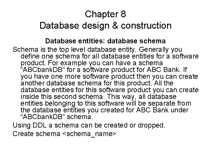 Chapter 8 Database design & construction Database entities: database schema Schema is the top