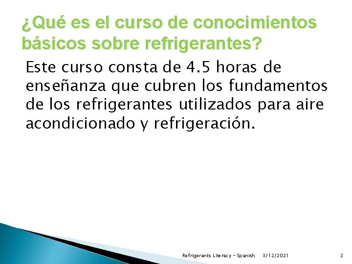 ¿Qué es el curso de conocimientos básicos sobre refrigerantes? Este curso consta de 4.