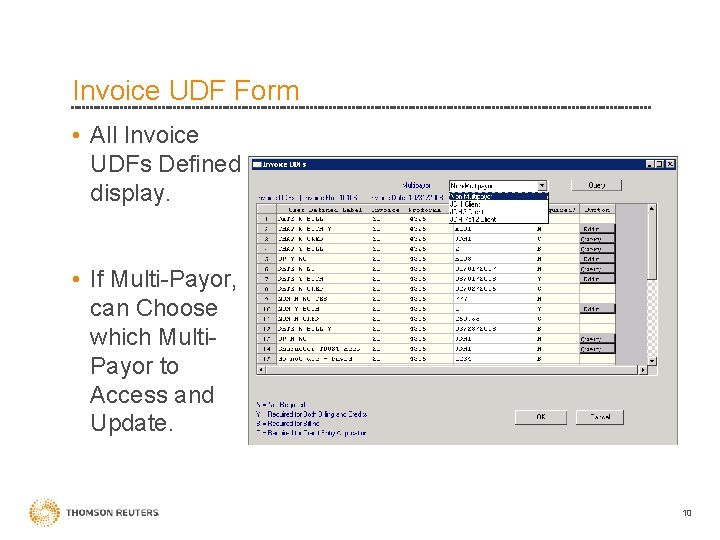 Invoice UDF Form • All Invoice UDFs Defined display. • If Multi-Payor, can Choose