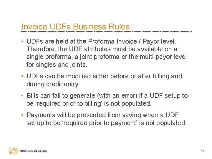 Invoice UDFs Business Rules • UDFs are held at the Proforma Invoice / Payor