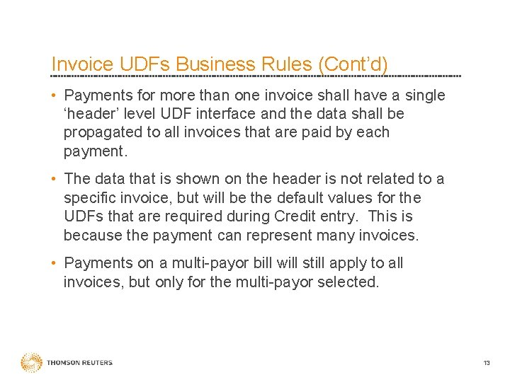 Invoice UDFs Business Rules (Cont'd) • Payments for more than one invoice shall have