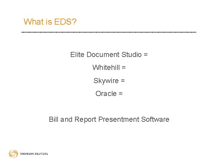 What is EDS? Elite Document Studio = Whitehill = Skywire = Oracle = Bill
