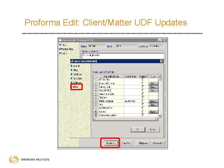 Proforma Edit: Client/Matter UDF Updates