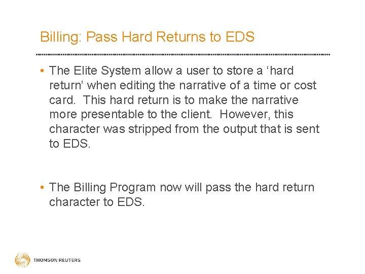 Billing: Pass Hard Returns to EDS • The Elite System allow a user to