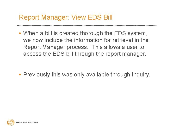 Report Manager: View EDS Bill • When a bill is created thorough the EDS