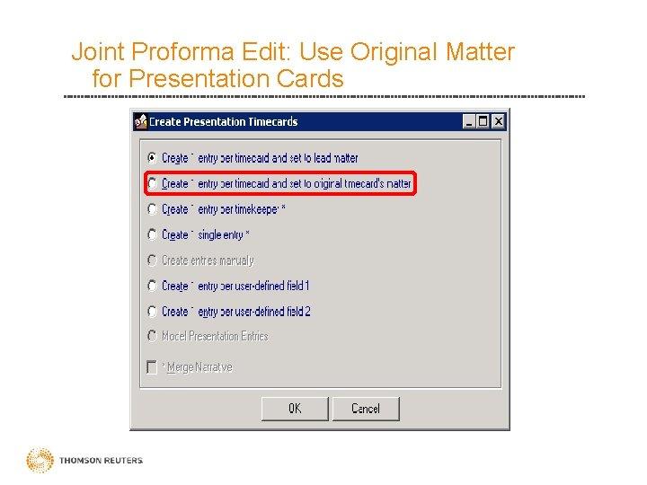 Joint Proforma Edit: Use Original Matter for Presentation Cards