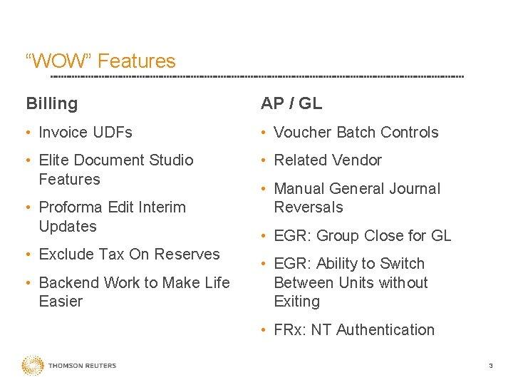 """""""WOW"""" Features Billing AP / GL • Invoice UDFs • Voucher Batch Controls •"""
