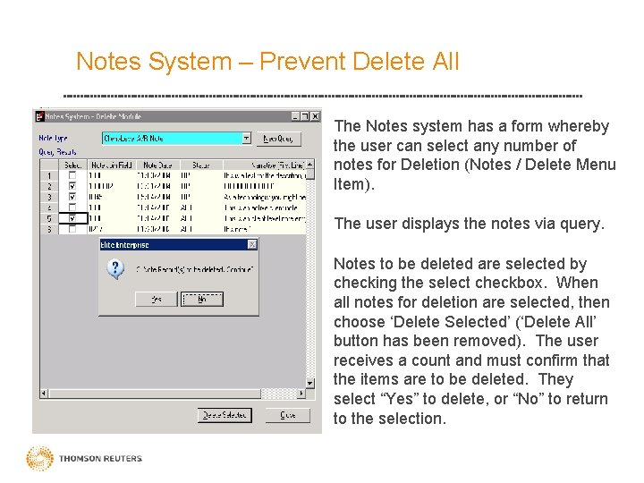 Notes System – Prevent Delete All • The Notes system has a form whereby