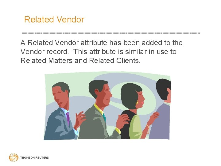 Related Vendor A Related Vendor attribute has been added to the Vendor record. This
