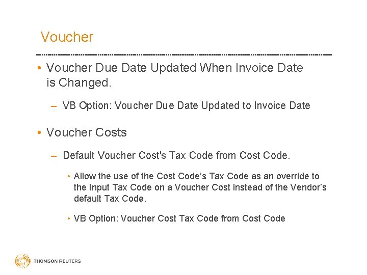 Voucher • Voucher Due Date Updated When Invoice Date is Changed. – VB Option: