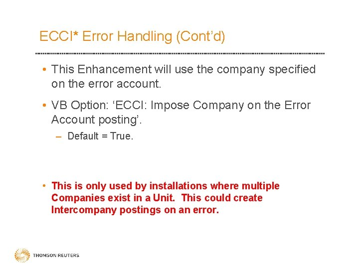 ECCI* Error Handling (Cont'd) • This Enhancement will use the company specified on the