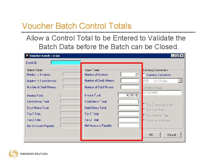 Voucher Batch Control Totals Allow a Control Total to be Entered to Validate the