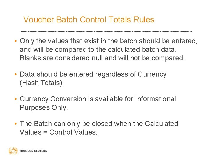 Voucher Batch Control Totals Rules • Only the values that exist in the batch