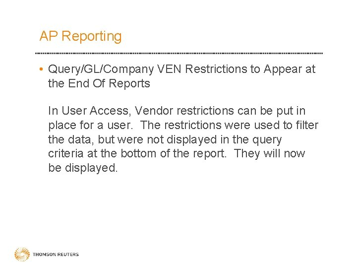 AP Reporting • Query/GL/Company VEN Restrictions to Appear at the End Of Reports In