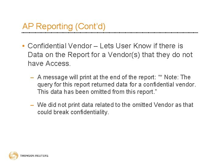AP Reporting (Cont'd) • Confidential Vendor – Lets User Know if there is Data