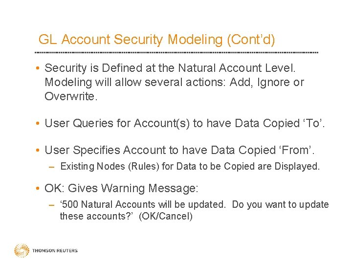 GL Account Security Modeling (Cont'd) • Security is Defined at the Natural Account Level.