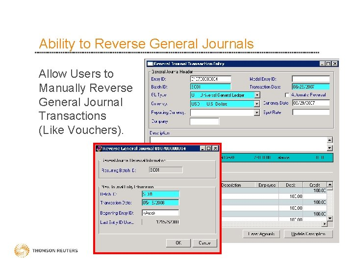 Ability to Reverse General Journals Allow Users to Manually Reverse General Journal Transactions (Like