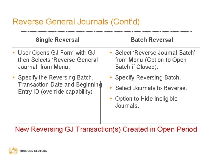 Reverse General Journals (Cont'd) Single Reversal Batch Reversal • User Opens GJ Form with