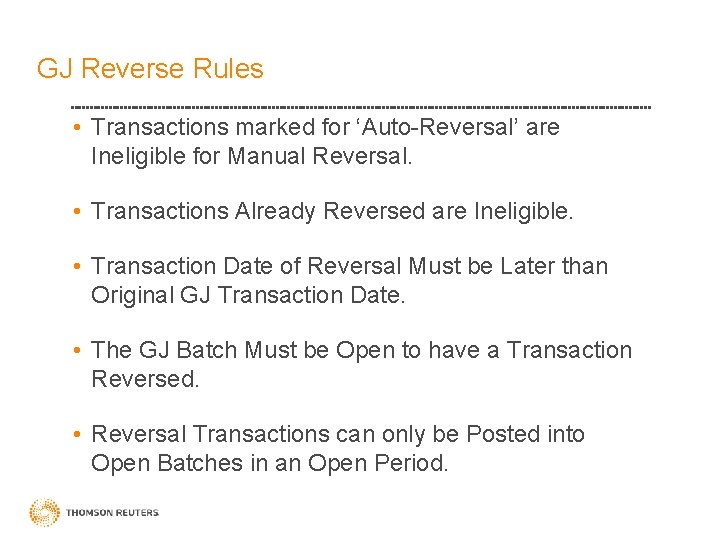GJ Reverse Rules • Transactions marked for 'Auto-Reversal' are Ineligible for Manual Reversal. •