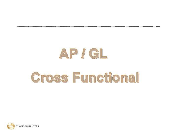 AP / GL Cross Functional