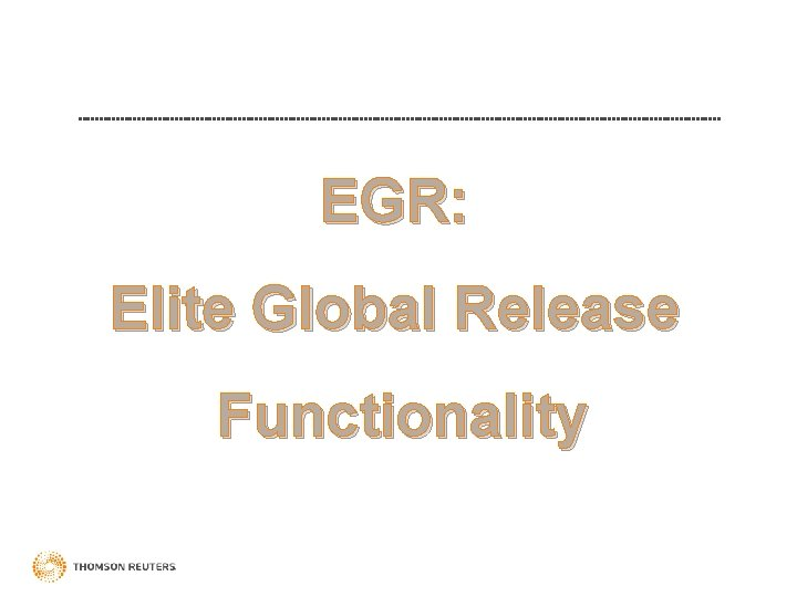 EGR: Elite Global Release Functionality