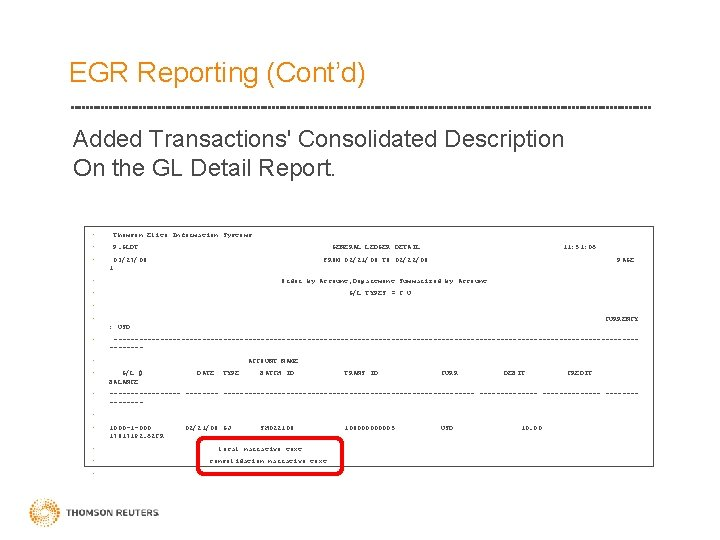 EGR Reporting (Cont'd) Added Transactions' Consolidated Description On the GL Detail Report. • Thomson