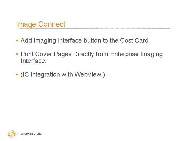 Image Connect • Add Imaging Interface button to the Cost Card. • Print Cover