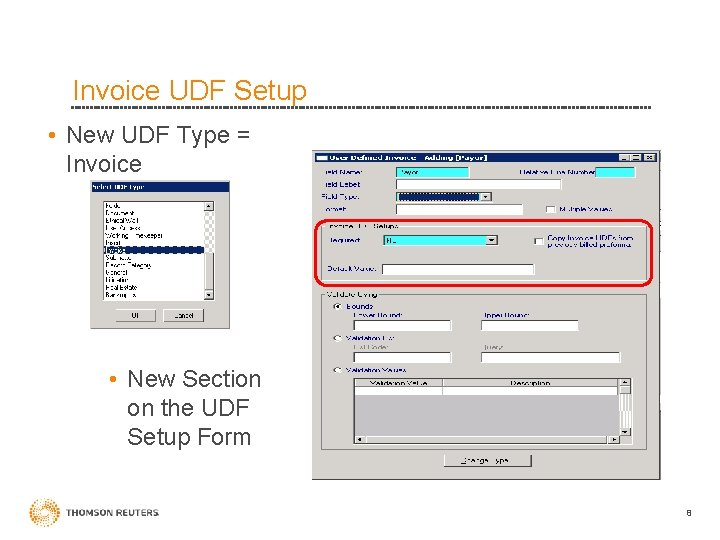 Invoice UDF Setup • New UDF Type = Invoice • New Section on the
