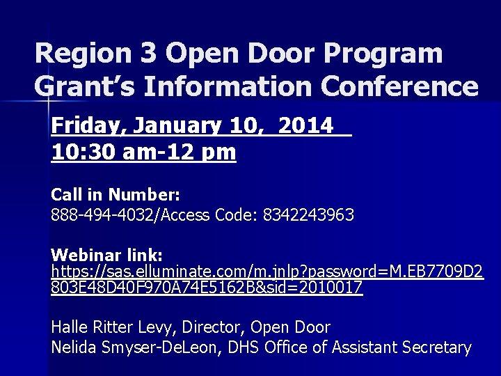 Region 3 Open Door Program Grant's Information Conference Friday, January 10, 2014 10: 30