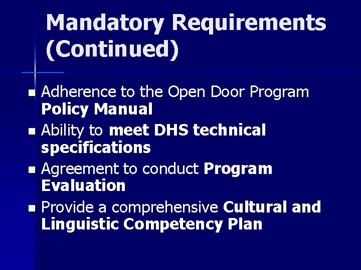Mandatory Requirements (Continued) Adherence to the Open Door Program Policy Manual n Ability to