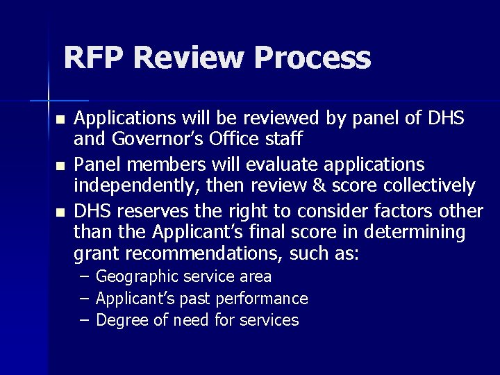 RFP Review Process n n n Applications will be reviewed by panel of DHS