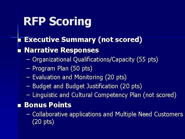 RFP Scoring n n Executive Summary (not scored) Narrative Responses – – – n