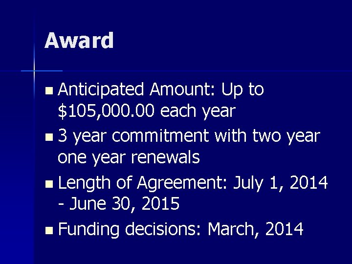 Award n Anticipated Amount: Up to $105, 000. 00 each year n 3 year