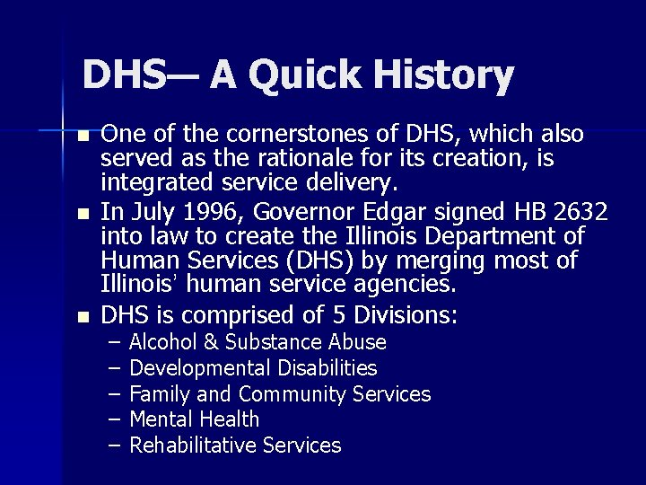 DHS— A Quick History n n n One of the cornerstones of DHS, which