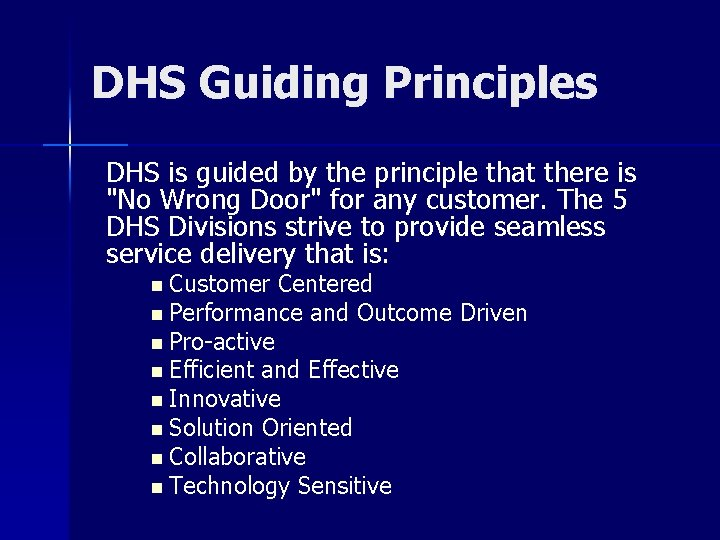 """DHS Guiding Principles DHS is guided by the principle that there is """"No Wrong"""