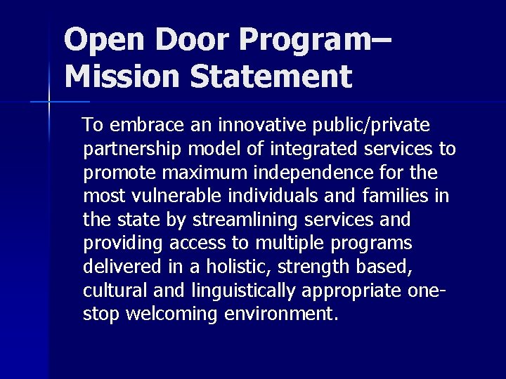 Open Door Program– Mission Statement To embrace an innovative public/private partnership model of integrated