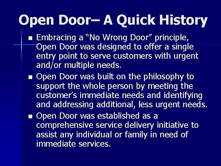 """Open Door– A Quick History n n n Embracing a """"No Wrong Door"""" principle,"""