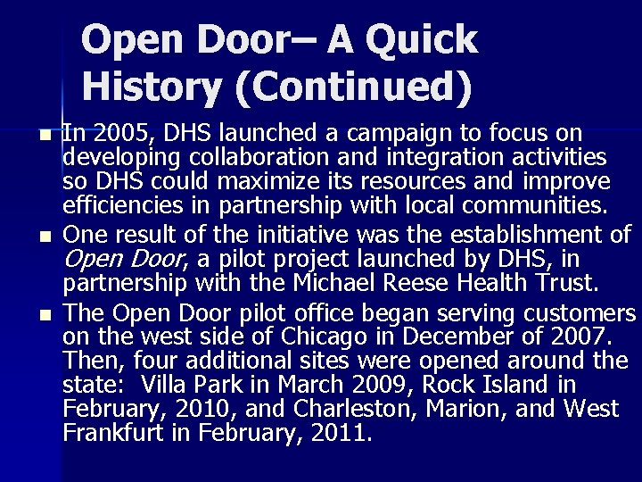 Open Door– A Quick History (Continued) n n n In 2005, DHS launched a