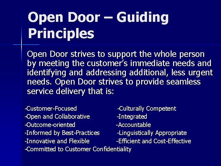 Open Door – Guiding Principles Open Door strives to support the whole person by