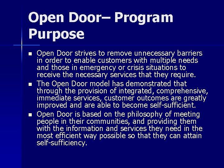 Open Door– Program Purpose n n n Open Door strives to remove unnecessary barriers