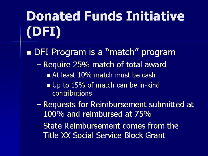 "Donated Funds Initiative (DFI) n DFI Program is a ""match"" program – Require 25%"
