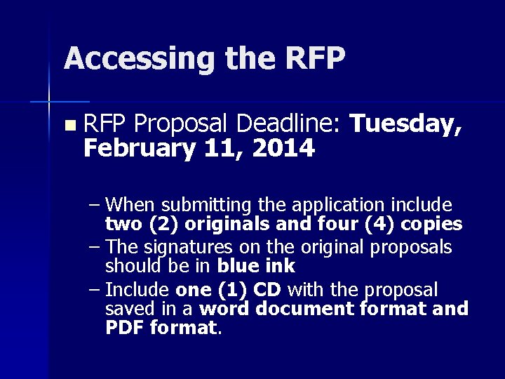 Accessing the RFP n RFP Proposal Deadline: Tuesday, February 11, 2014 – When submitting