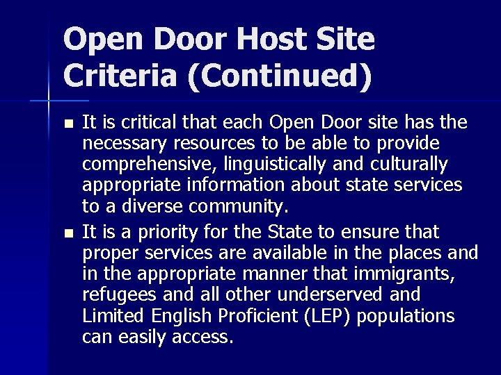 Open Door Host Site Criteria (Continued) n n It is critical that each Open