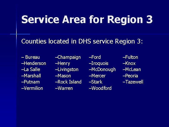 Service Area for Region 3 Counties located in DHS service Region 3: – Bureau