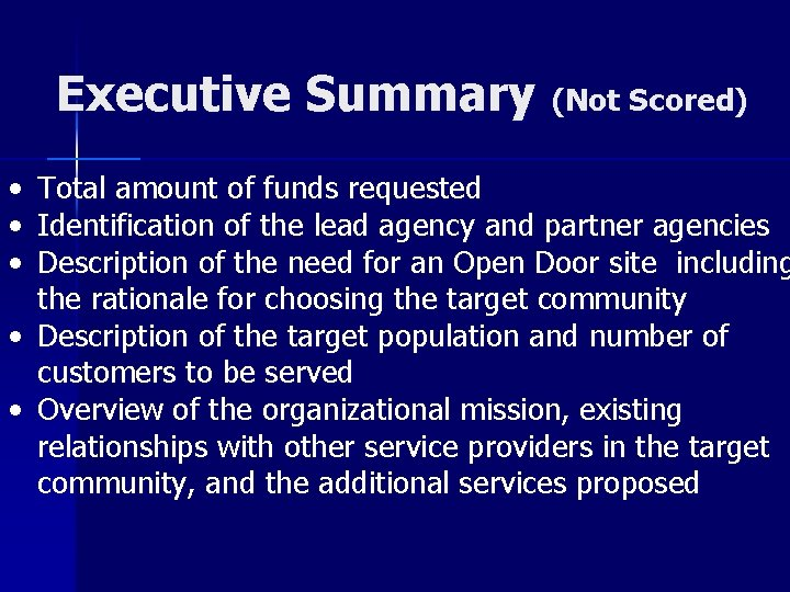 Executive Summary (Not Scored) • • • Total amount of funds requested Identification of
