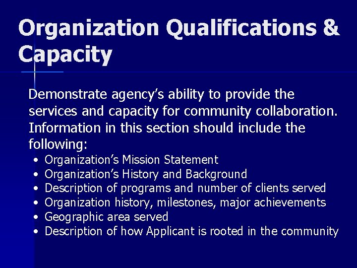 Organization Qualifications & Capacity Demonstrate agency's ability to provide the services and capacity for