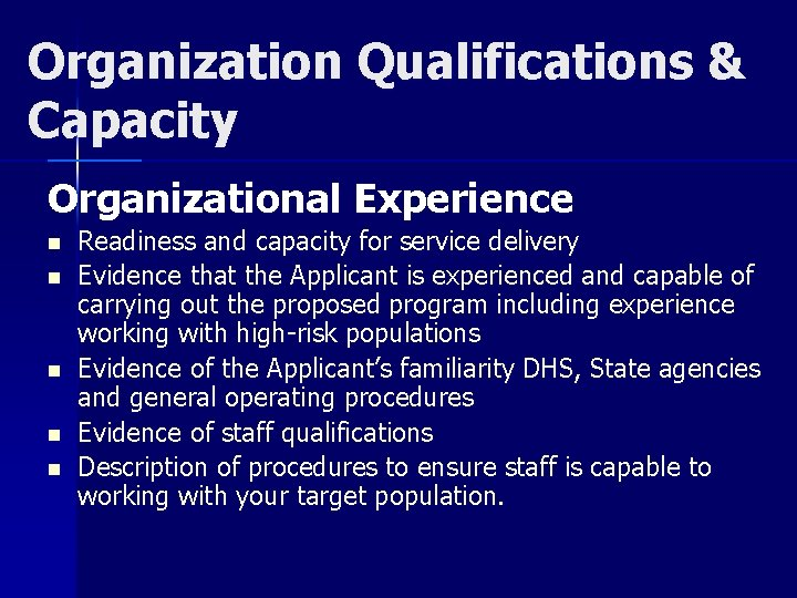 Organization Qualifications & Capacity Organizational Experience n n n Readiness and capacity for service