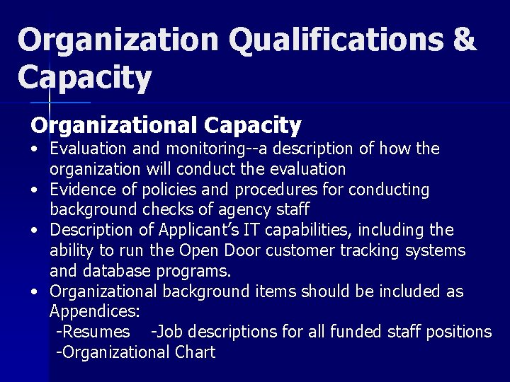 Organization Qualifications & Capacity Organizational Capacity • Evaluation and monitoring--a description of how the